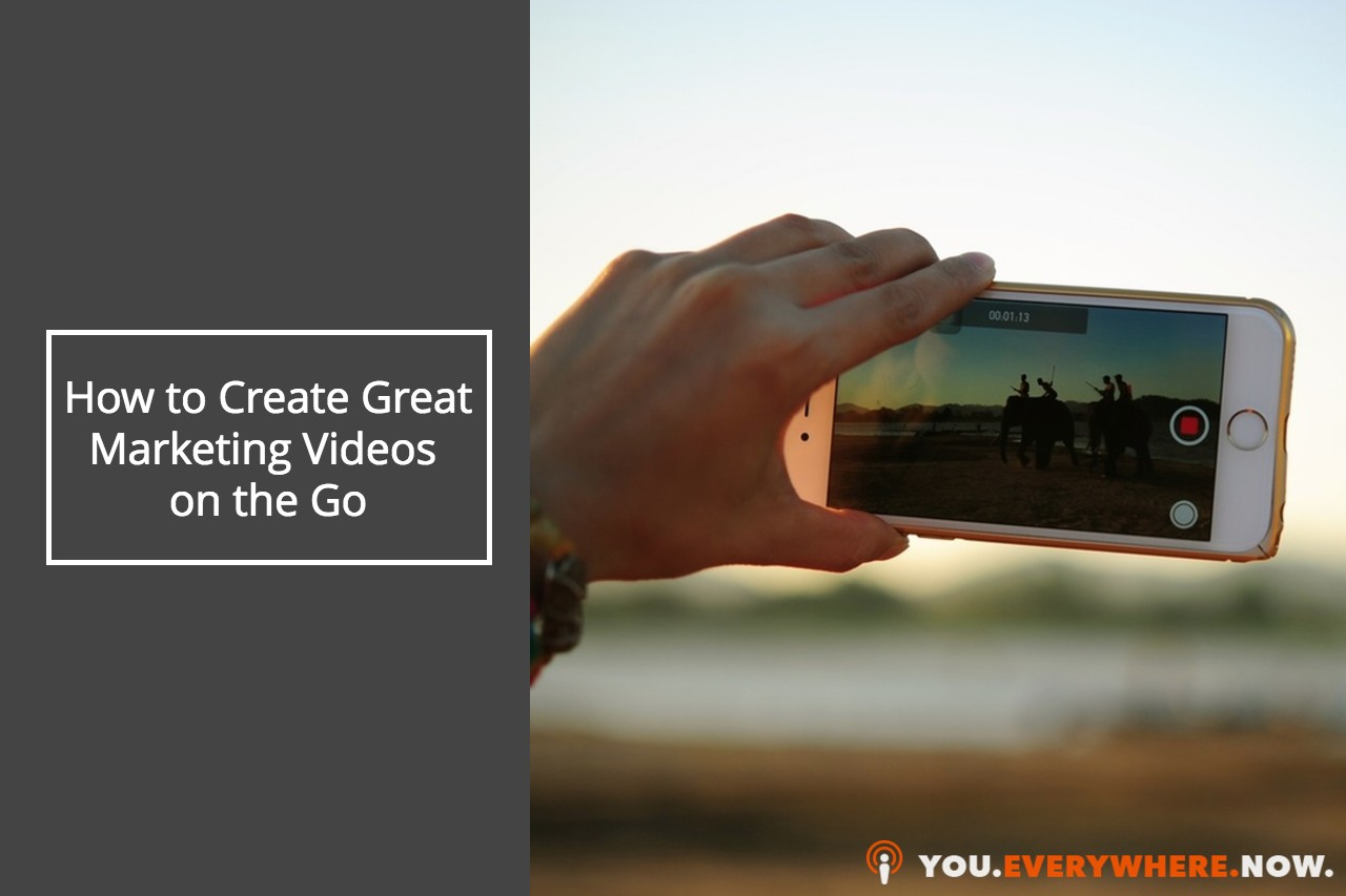 marketing videos on the go